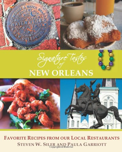 Download Signature Tastes of New Orleans: Favorite Recipes of our Local Restaurants ebook