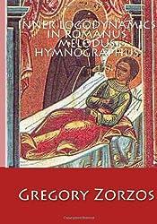Inner Logodynamics in Romanus Melodus Hymnographus