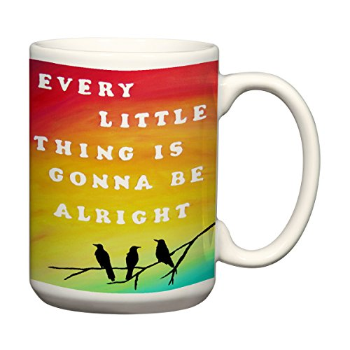 Every Little Thing is Gonna Be Alright Large Coffee Mug with Sayings Inspirational Quotes Art 15 oz Coffee Mug (Oz Mug Coffee Art 15)