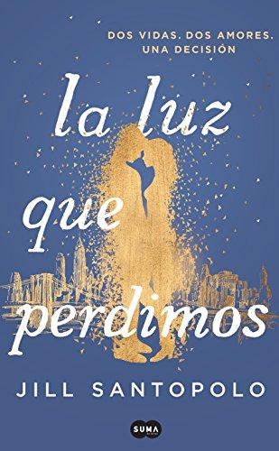 La luz que perdimos / The Light We Lost (Spanish Edition) by Suma