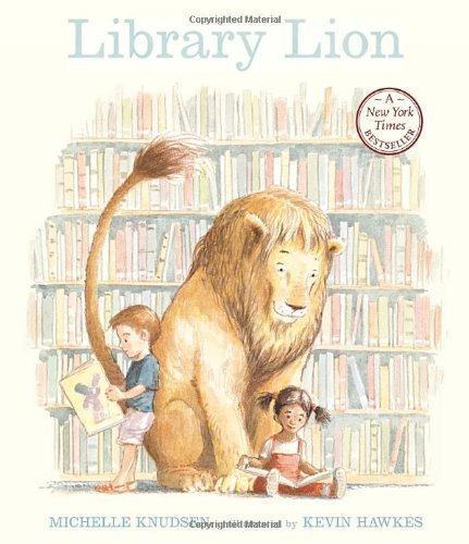 Library Lion by Michelle Knudsen (July 25 2006)