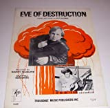 Eve of Destruction words and music by P. F. Sloan Recorded by Barry McQuire 1965