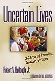 Uncertain Lives: Children of Promise, Teachers of Hope