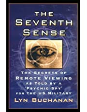 """The Seventh Sense: The Secrets of Remote Viewing as Told by a """"Psychic Spy"""" for the U.S. Military"""