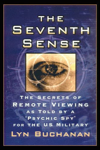 "The Seventh Sense: The Secrets of Remote Viewing as Told by a ""Psychic Spy"" for the U.S. Military"
