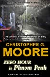 Zero Hour in Phnom Penh: A Vincent Calvino Crime Novel