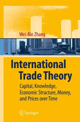 Download International Trade Theory: Capital, Knowledge, Economic Structure, Money, and Prices over Time PDF