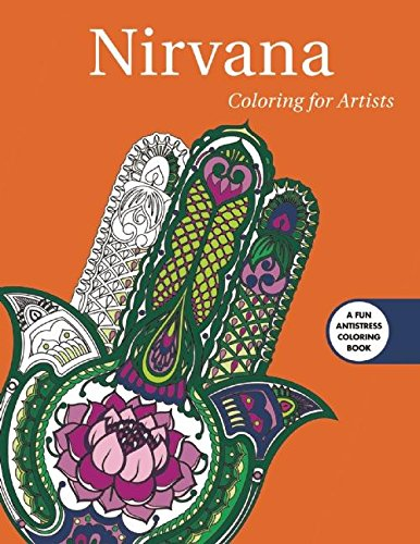 Nirvana: Coloring for Artists (Creative Stress Relieving Adult Coloring Book Series)