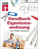 Handbuch Eigentumswohnung: Kauf, Pflege, Verwaltung