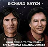 From Apollo To Tom Zarek ~ The Battlestar Galactica Memoirs by Richard Hatch