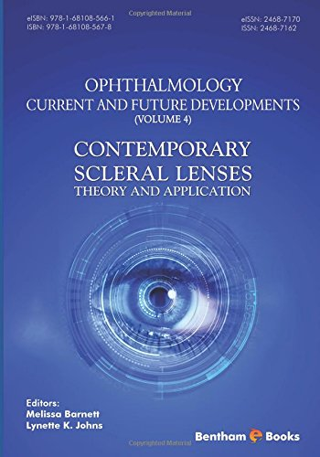 Ophthalmology: Current and Future Developments (Volume 4): Contemporary Scleral Lenses: Theory and Applications by Bentham Science Publishers
