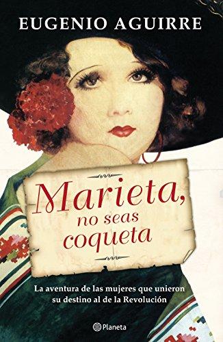 Portada del libro Marieta, no seas coqueta de Eugenio Aguirre