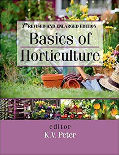 Basics Of Horticulture: 3rd Revised And Expanded Edition por K V Peter epub