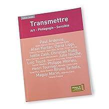 Transmettre: Art - Pédagogie - Sensible (French Edition)