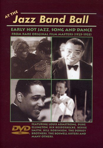 - At the Jazz Band Ball - Early Hot Jazz, Song and Dance