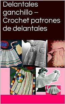 Amazon.com: Delantales ganchillo – Crochet patrones de
