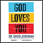 God Loves You: He Always Has--He Always Will | David Jeremiah