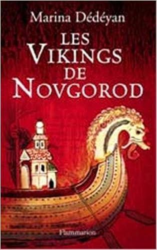 Les Vikings de Novgorod - Marina Dédéyan