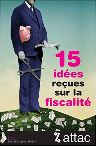 Lire un 15 idées reçues sur la fiscalité pdf epub
