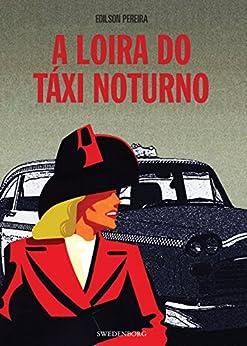 A loira do táxi noturno por [Pereira, Edilson]