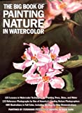The Big Book of Painting Nature in Watercolor, Ferdinand Petrie, 0823004996