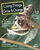 Living Things Grow & Change (Sience Turns Minds On), MACMILLAN, 0022761101