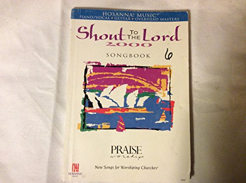 (Shout to the Lord 2000 Songbook (Hosanna! Music))