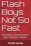 img - for Flash Boys: Not So Fast: An Insider's Perspective on High-Frequency Trading book / textbook / text book