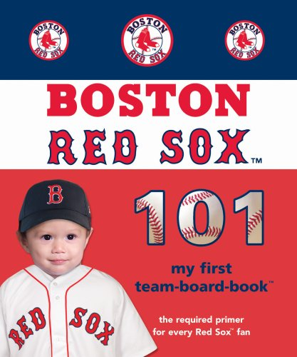 Boston Red Sox 101 (101 My First Team-Board-Books)