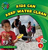 Kids Can Keep Water Clean, Cecilia Minden, 1602798729