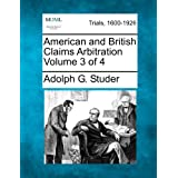 American and British Claims Arbitration Volume 3 of 4