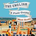 The English: A Field Guide   Matt Rudd