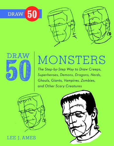 Draw 50 Monsters: The Step-by-Step Way to Draw Creeps, Superheroes, Demons, Dragons, Nerds, Ghouls, Giants, Vampires, Zombies, and Other Scary Creatures ()