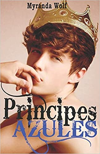 Príncipes azules (Spanish Edition): Myranda Wolf: 9781521302392: Amazon.com: Books