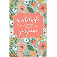 Gratitude Makes The Day Absolutely Gorgeous: A 52 Week Gratitude Journal to Cultivating an Attitude of Gratitude in…
