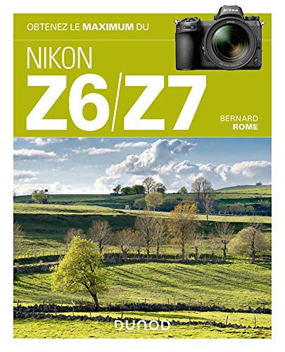 Obtenez le Maximum des Nikon Z6/z7 par  Bernard Rome (Paperback)