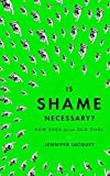 Is Shame Necessary?: New Uses for an Old Tool