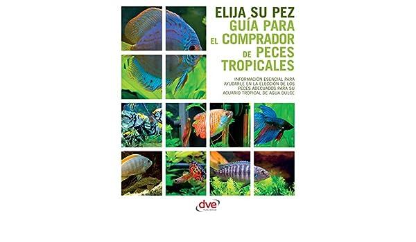Guía para el comprador de peces tropicales (Spanish Edition), Varios ...