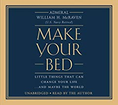 Based on the incredible graduation speech with over 10 million views on YouTube If you want to change the world, start off by making your bed.  On May 21, 2014, Admiral William H. McRaven addressed the graduating class of the University of Te...