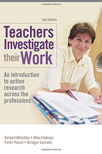 Teachers Investigate Their Work: An introduction to action research across the professions