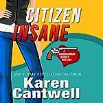 Citizen Insane: A Barbara Marr Murder Mystery   Karen Cantwell