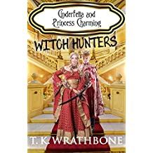 Cinderfella and Princess Charming: Witch Hunters