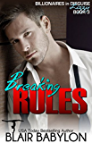 Breaking Rules, a Romance (Billionaires in Disguise: Lizzy #3)