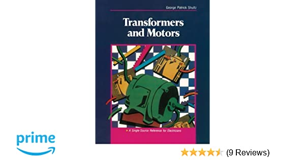 transformers and motors a single source reference for electricians