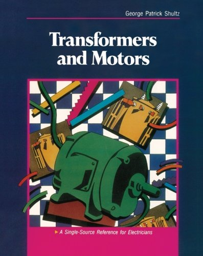 Transformers and Motors: A Single-Source Reference for Electricians