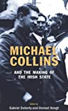 Michael Collins and the Making of the Irish State, Gabriel Doherty, 1856355128