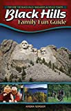 Black Hills Family Fun Guide: Explore the Black Hills, Badlands & Devil's Tower