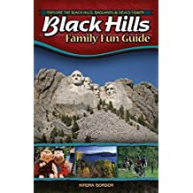 Black Hills Family Fun Guide: Explore the Black Hills, Badlands and Devils Tower