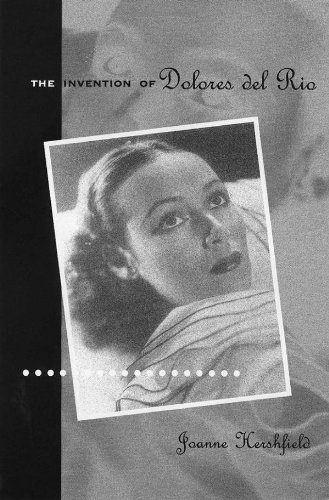 The Invention of Dolores del Río