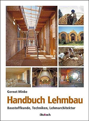 Handbuch Lehmbau: Baustoffkunde, Techniken, Lehmarchitektur Gebundenes Buch – 2. März 2009 Gernot Minke ökobuch 3936896410 Bau- und Umwelttechnik